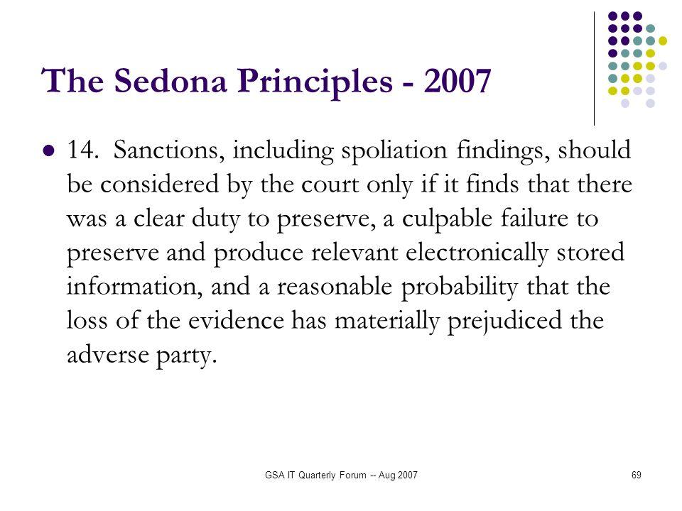 GSA IT Quarterly Forum -- Aug 200769 The Sedona Principles - 2007 14.