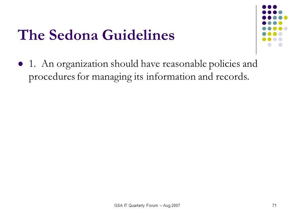GSA IT Quarterly Forum -- Aug 200771 The Sedona Guidelines 1.
