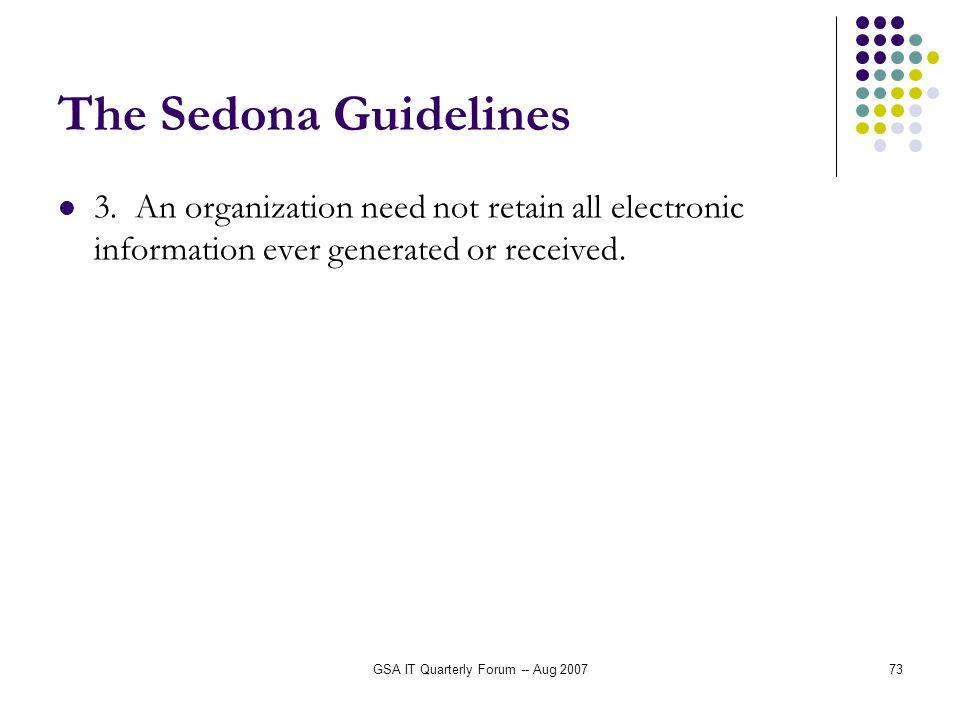 GSA IT Quarterly Forum -- Aug 200773 The Sedona Guidelines 3.