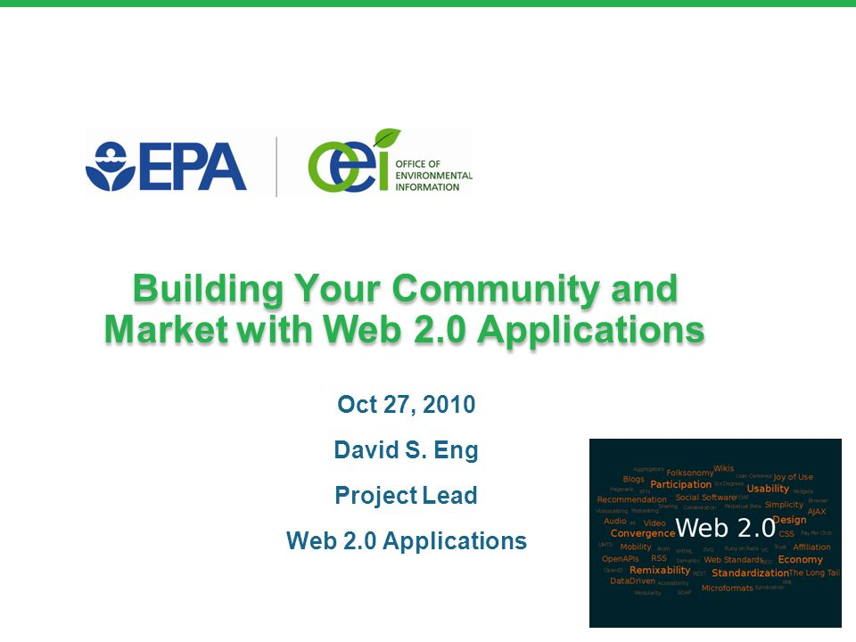 Building Your Community and Market with Web 2.0 Applications Oct 27, 2010 David S.