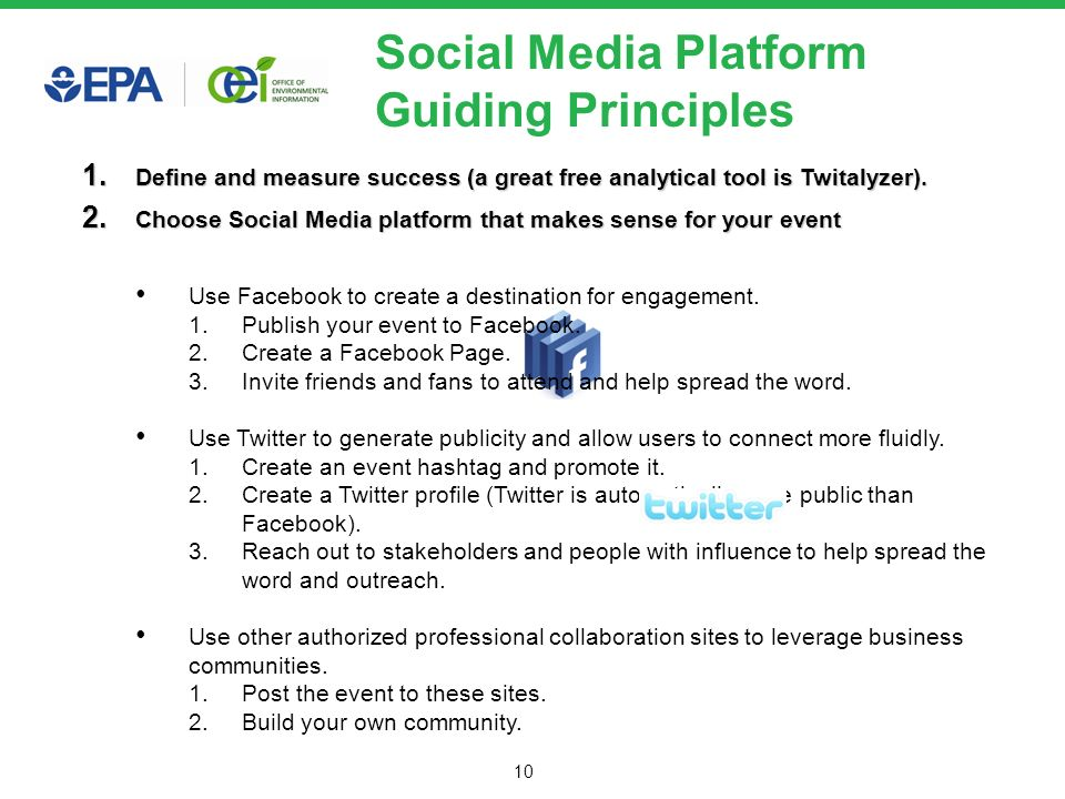 10 Social Media Platform Guiding Principles 1. Define and measure success (a great free analytical tool is Twitalyzer). 2. Choose Social Media platfor