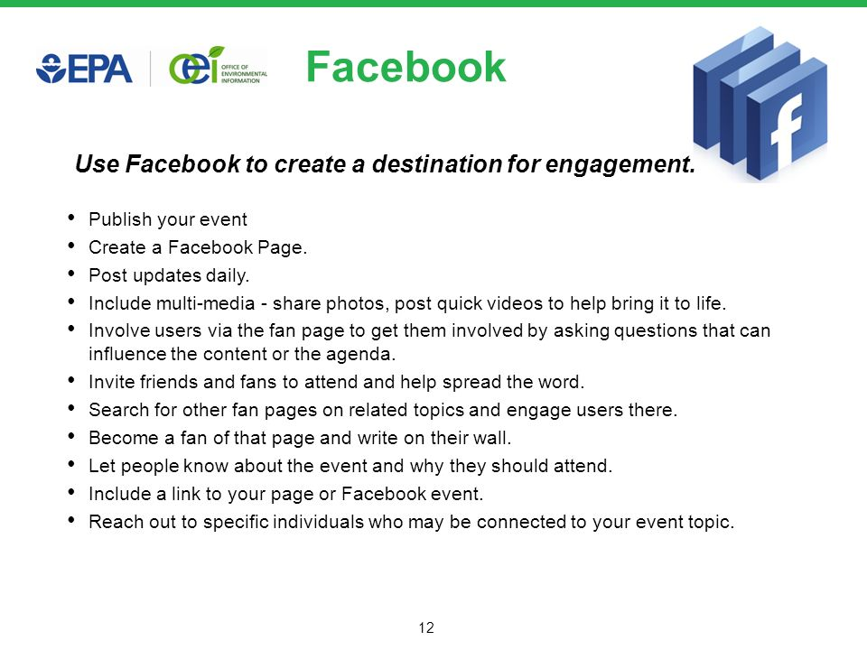 12 Facebook Publish your event Create a Facebook Page.
