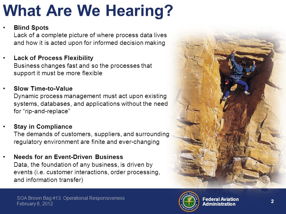 2 Federal Aviation Administration SOA Brown Bag #13: Operational Responsiveness February 8, 2012 What Are We Hearing.
