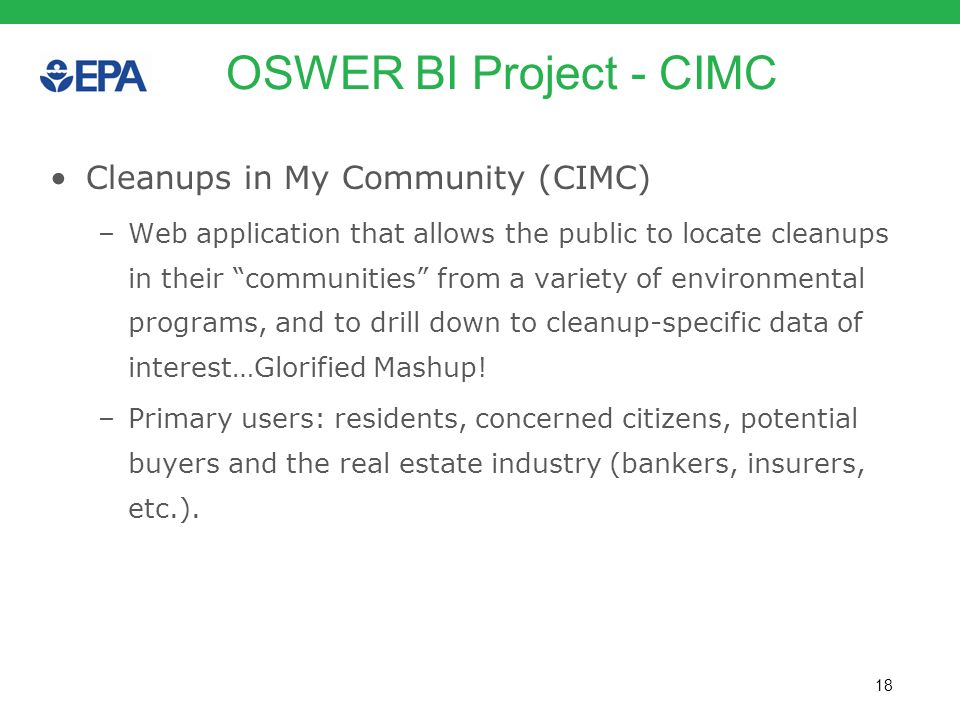 18 OSWER BI Project - CIMC Cleanups in My Community (CIMC) –Web application that allows the public to locate cleanups in their communities from a vari