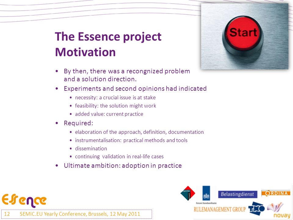The Essence project Motivation By then, there was a recongnized problem and a solution direction.