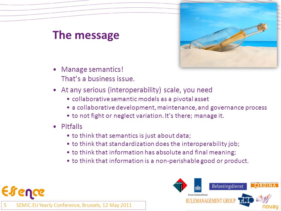 The message Manage semantics. Thats a business issue.