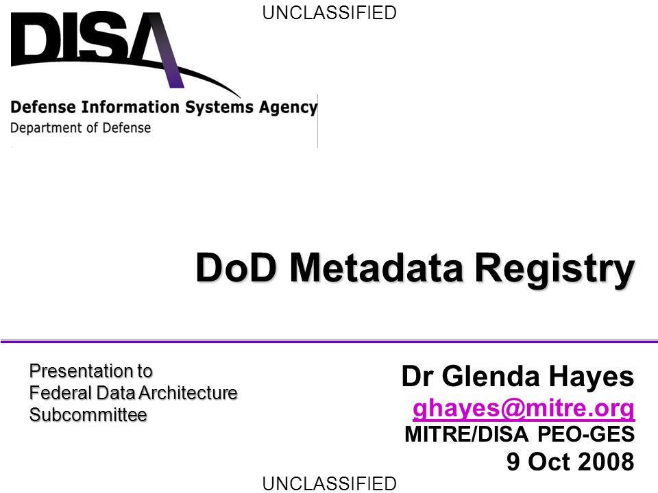 UNCLASSIFIED 2 Agenda Net-Centricity –DoD Net-Centric Data Strategy What is Metadata.