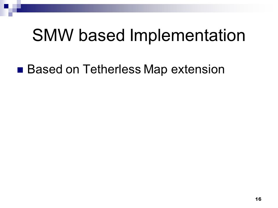 SMW based Implementation Based on Tetherless Map extension 16
