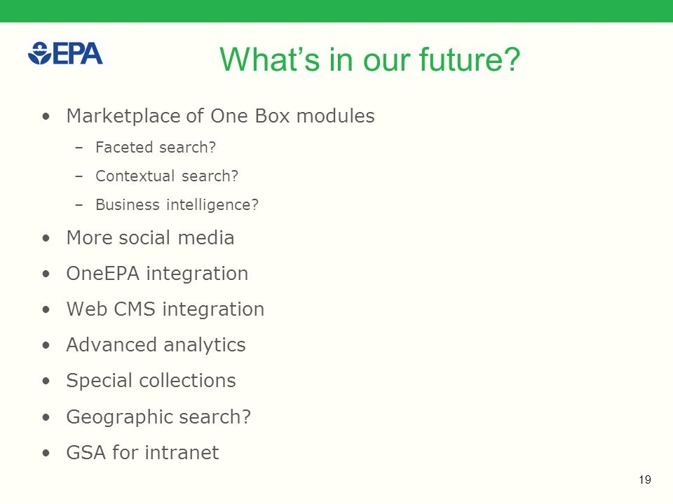 19 Whats in our future. Marketplace of One Box modules –Faceted search.