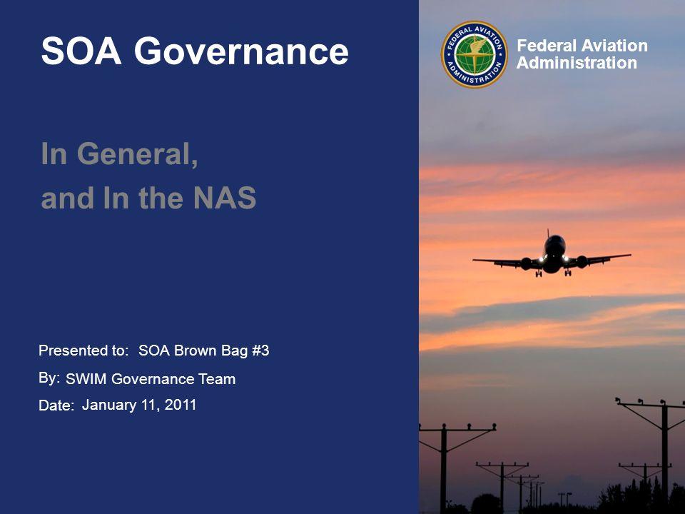 22 Federal Aviation Administration SOA Governance January 11, 2011 NSRR Dashboard