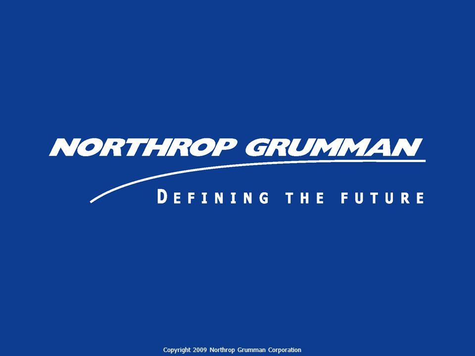 18 Copyright 2009 Northrop Grumman Corporation