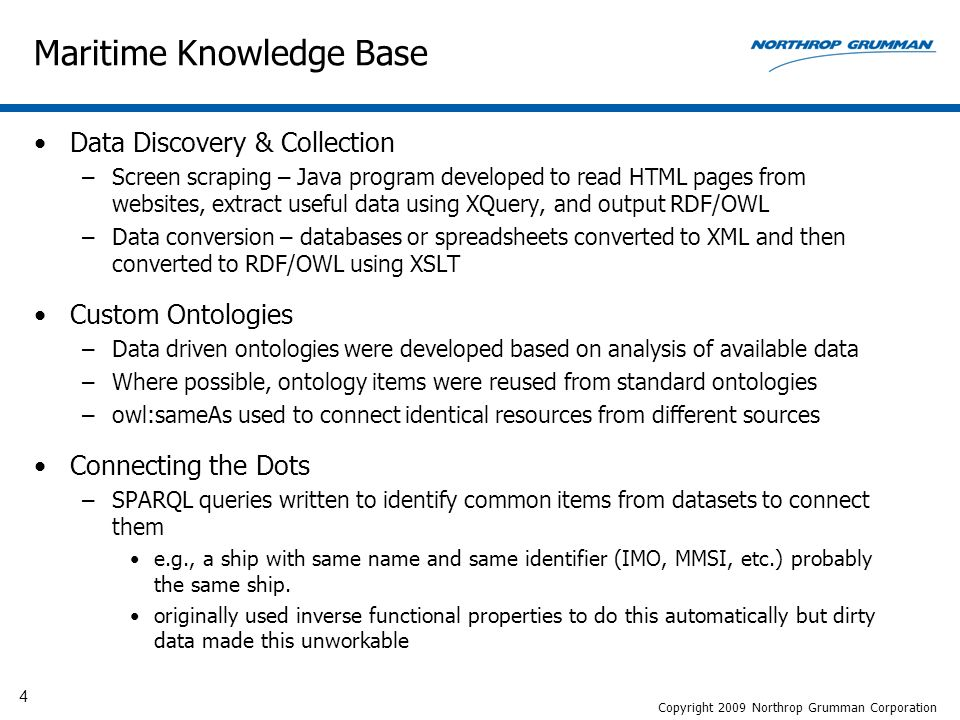 4 Maritime Knowledge Base Data Discovery & Collection –Screen scraping – Java program developed to read HTML pages from websites, extract useful data
