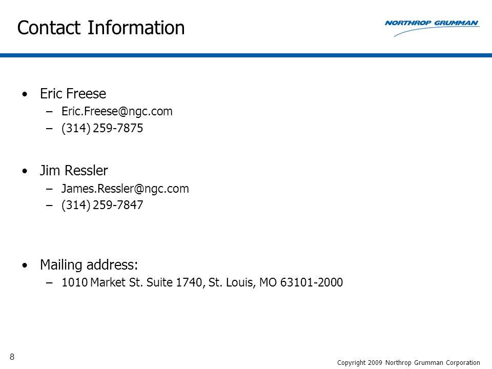 8 Contact Information Eric Freese –Eric.Freese@ngc.com –(314) 259-7875 Jim Ressler –James.Ressler@ngc.com –(314) 259-7847 Mailing address: –1010 Market St.