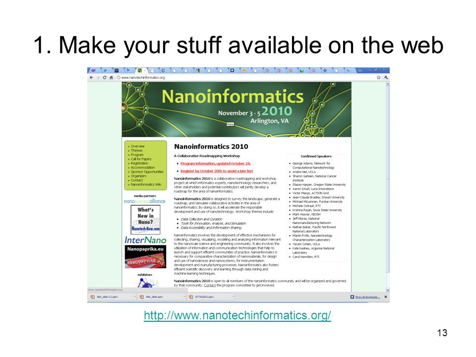 13 1. Make your stuff available on the web http://www.nanotechinformatics.org/