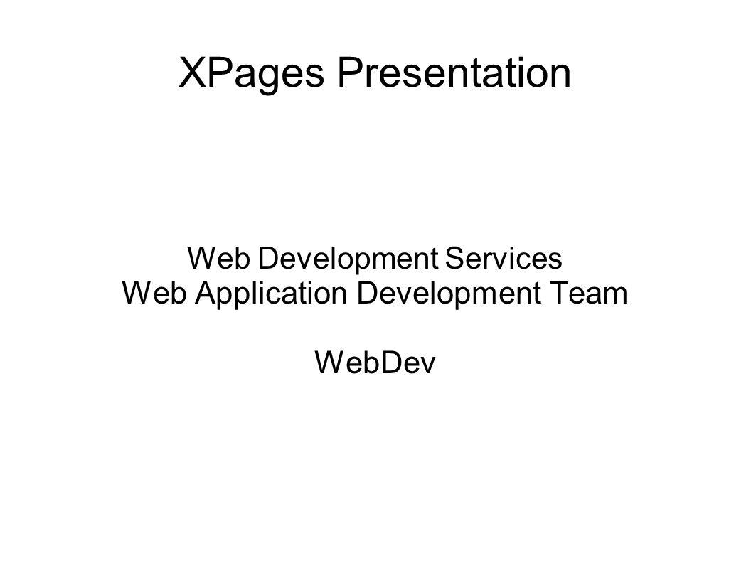 XPages Presentation Web Development Services Web Application Development Team WebDev