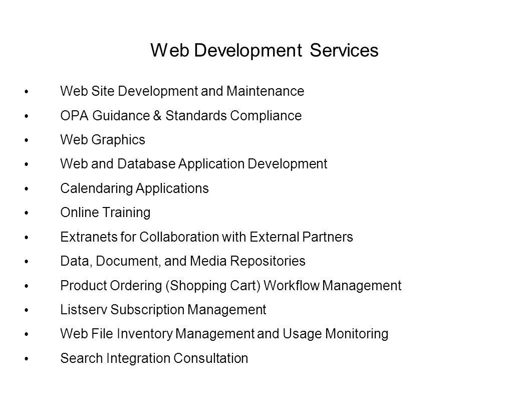 Web Development Services Web Site Development and Maintenance OPA Guidance & Standards Compliance Web Graphics Web and Database Application Developmen