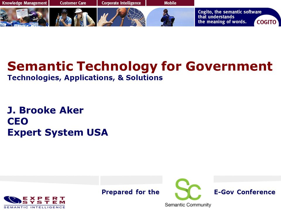Semantic Technology for Government Technologies, Applications, & Solutions J.