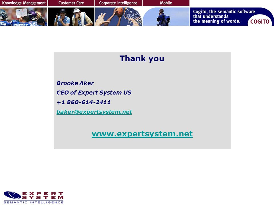 Thank you Brooke Aker CEO of Expert System US