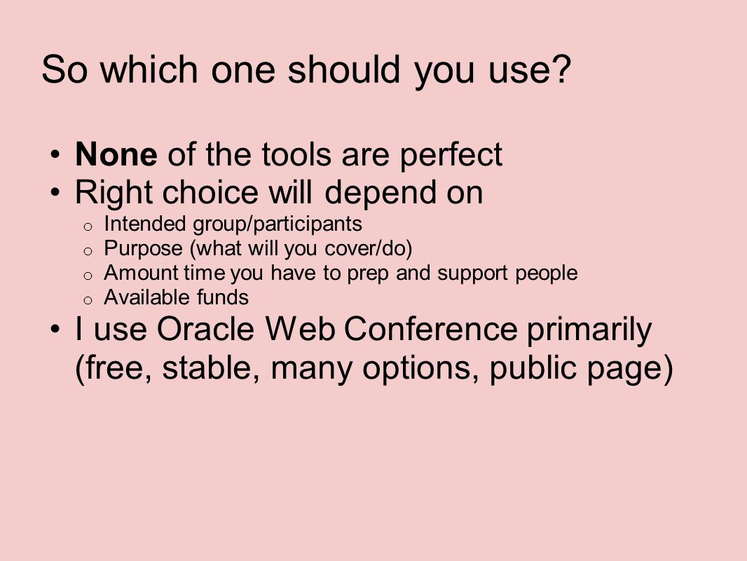 So which one should you use.