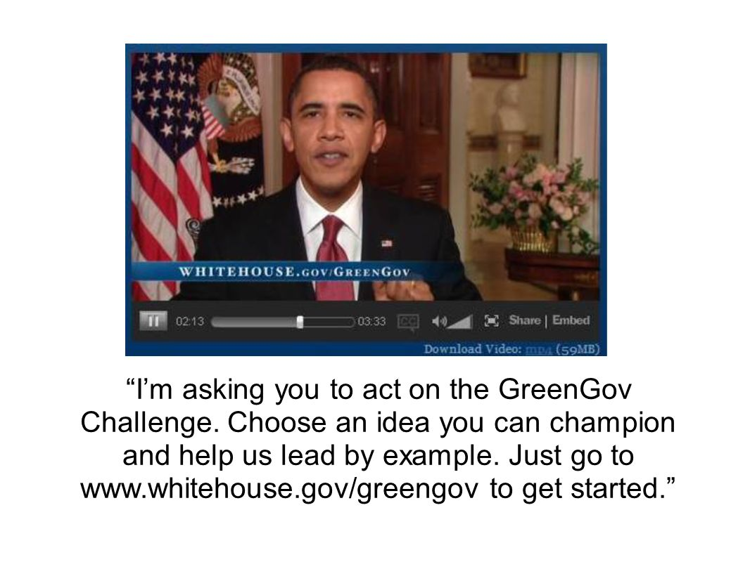 Im asking you to act on the GreenGov Challenge.