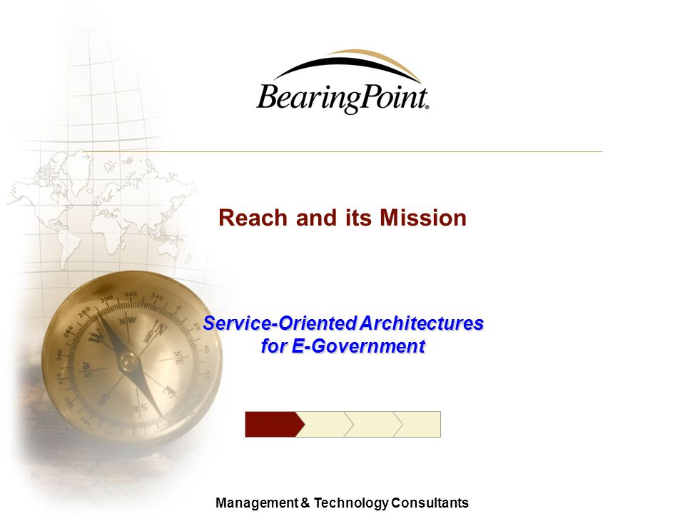 2 Management & Technology Consultants © 2006 BearingPoint Agenda Reach and its mission Key project requirements PSB technical overview Lessons learned