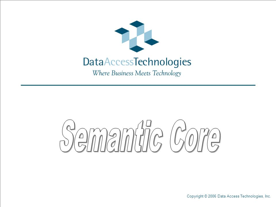 Copyright © 2006 Data Access Technologies, Inc.