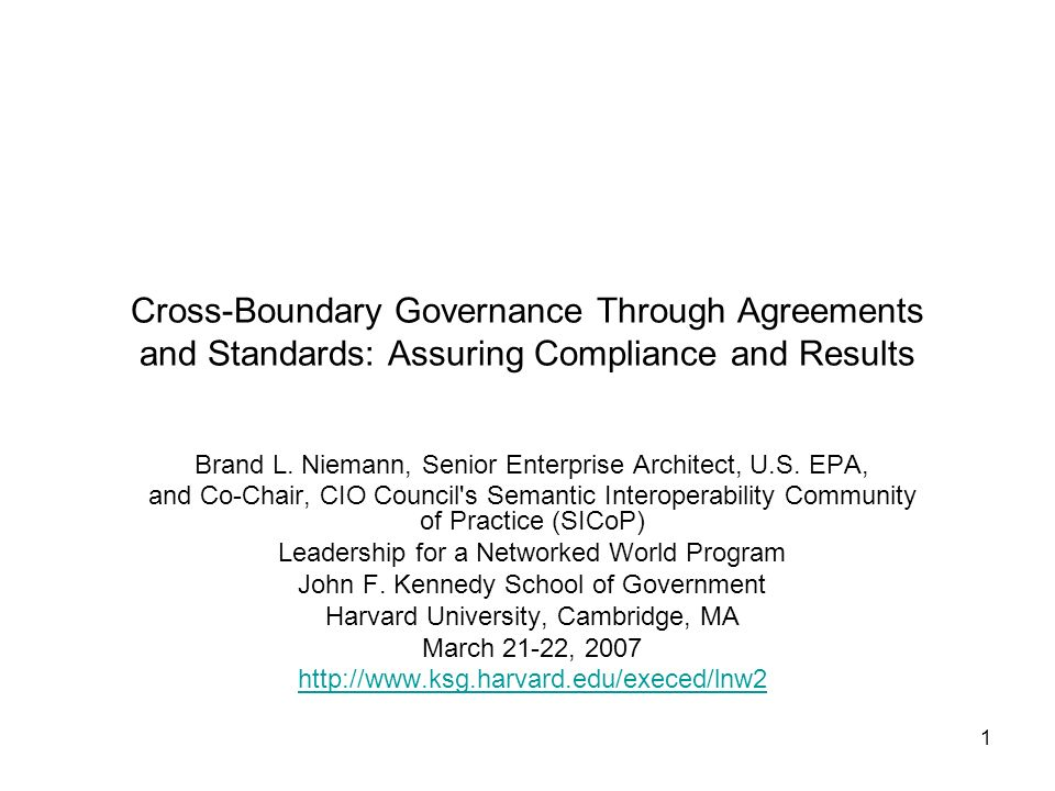 1 Cross-Boundary Governance Through Agreements and Standards: Assuring Compliance and Results Brand L.