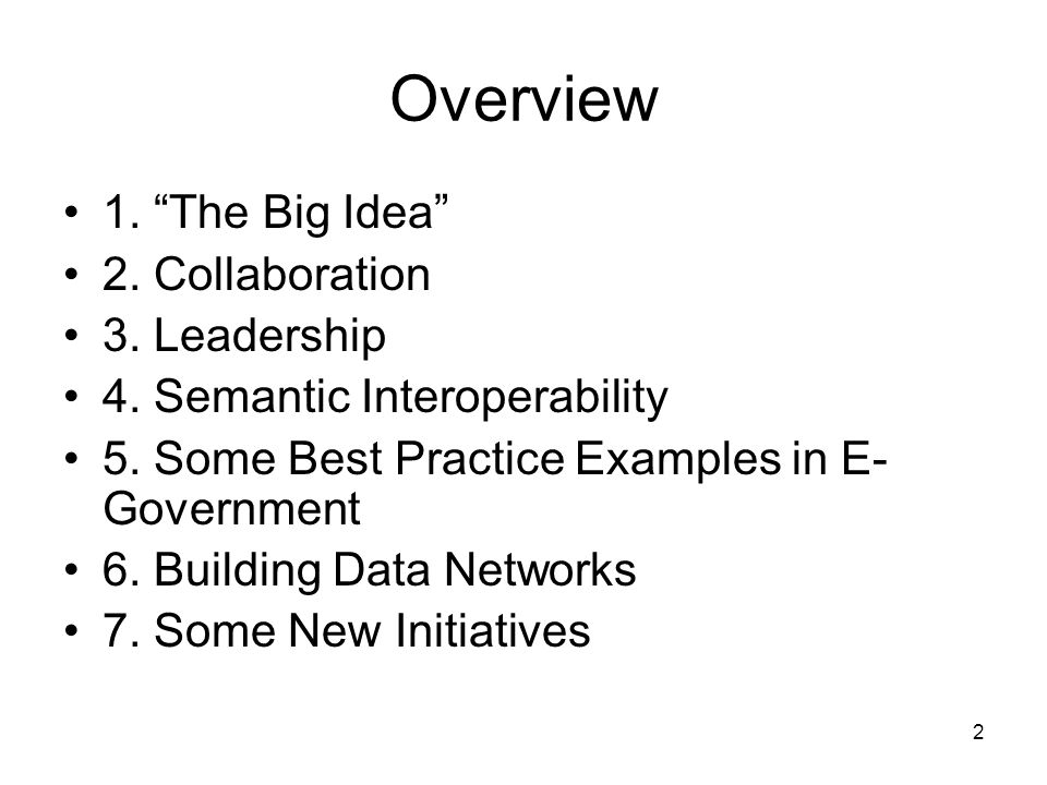 2 Overview 1. The Big Idea 2. Collaboration 3. Leadership 4.