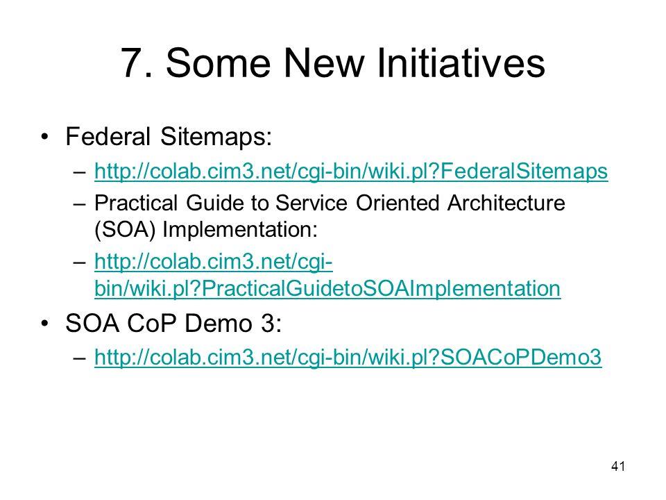 41 7. Some New Initiatives Federal Sitemaps: –http://colab.cim3.net/cgi-bin/wiki.pl?FederalSitemapshttp://colab.cim3.net/cgi-bin/wiki.pl?FederalSitema