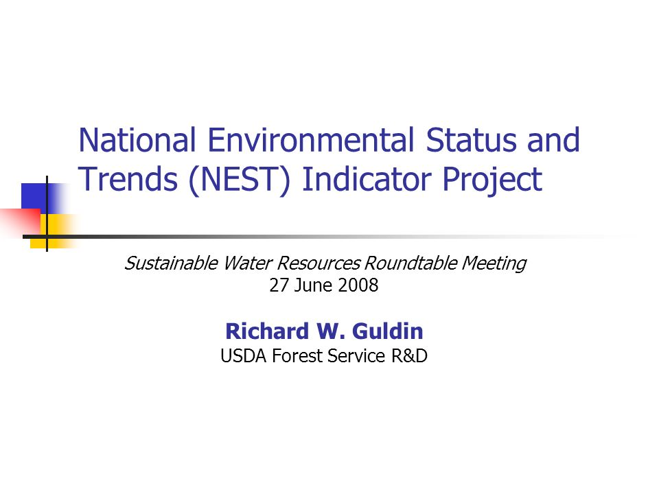 National Environmental Status and Trends (NEST) Indicator Project Sustainable Water Resources Roundtable Meeting 27 June 2008 Richard W.