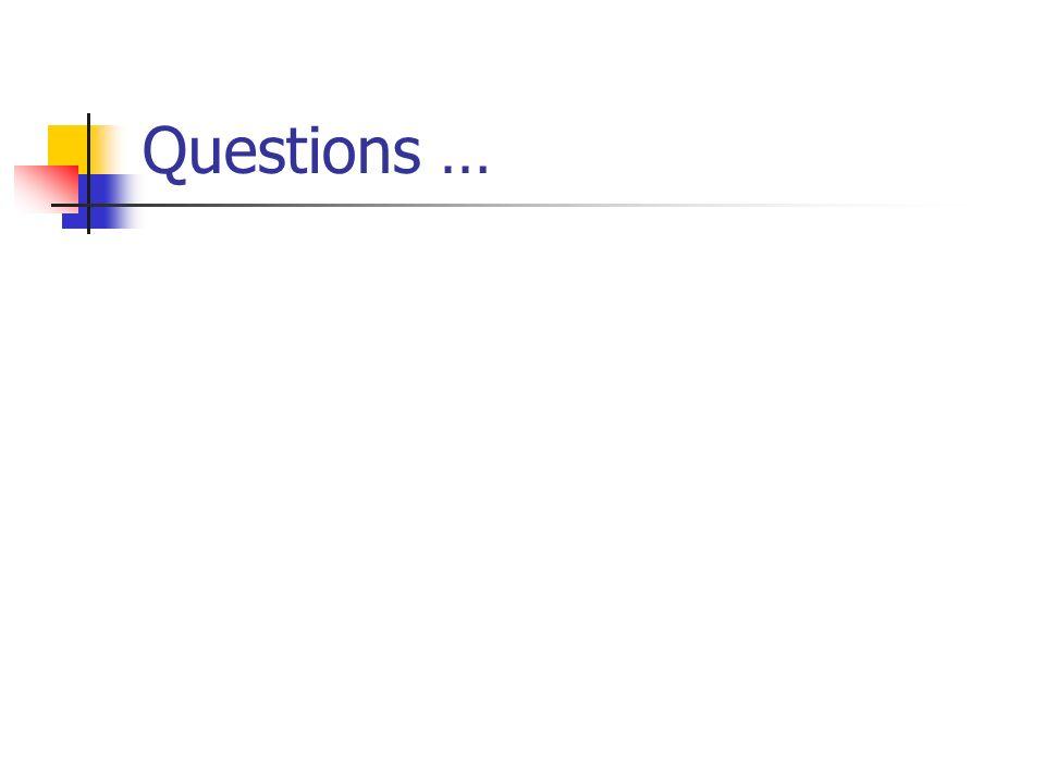 Questions …