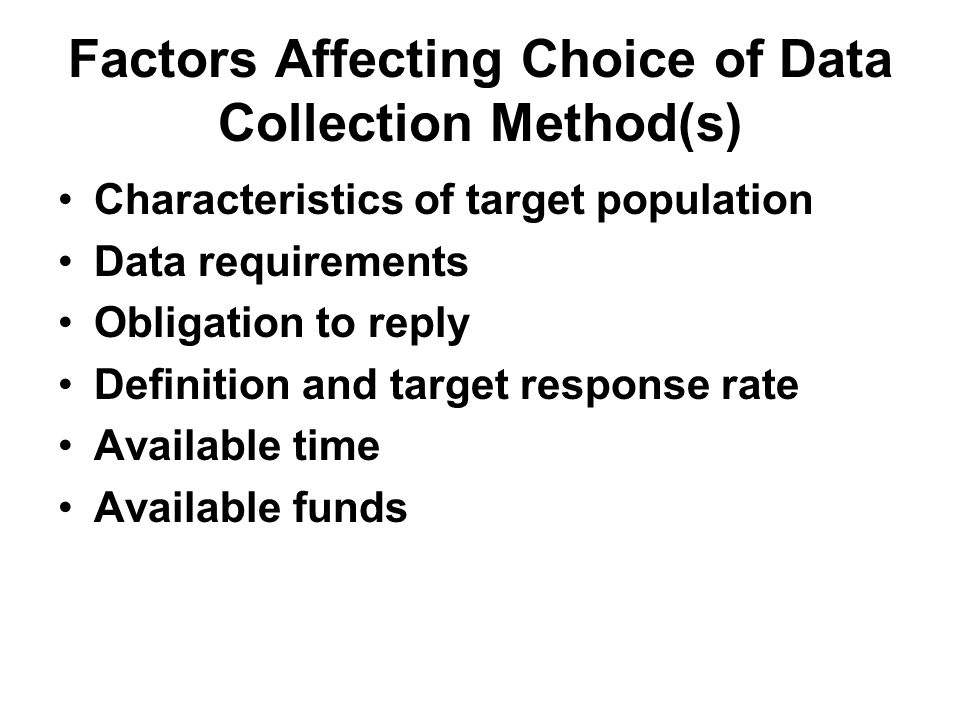 Major Components of a Probability Sampling Plan Sampling frame –List of population elements Sample selection procedures –Specifications for selecting the sample Estimation procedures and weighting –Methods to convert sample data into estimates –Inverse of the probability of selection –Adjustment for non-response Sample error calculations