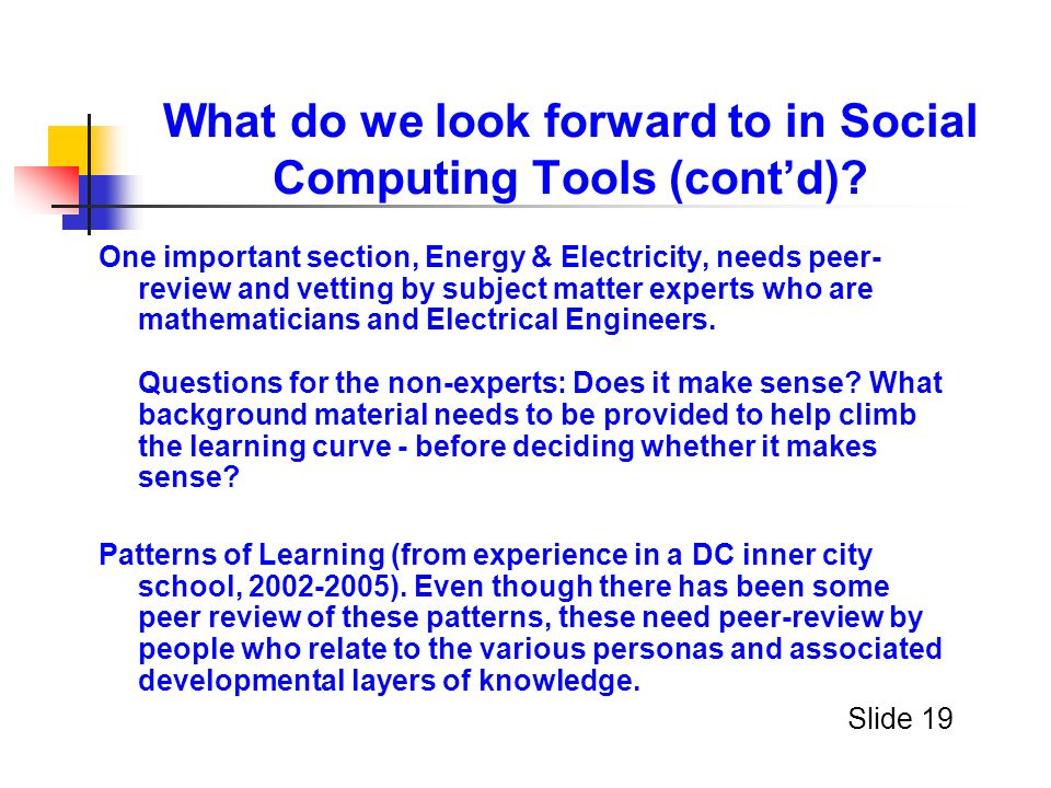What do we look forward to in Social Computing Tools (contd).