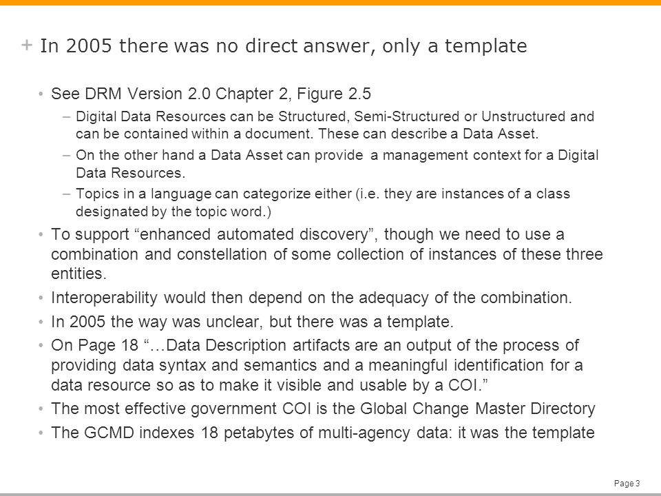 + Page 3 In 2005 there was no direct answer, only a template See DRM Version 2.0 Chapter 2, Figure 2.5 –Digital Data Resources can be Structured, Semi-Structured or Unstructured and can be contained within a document.