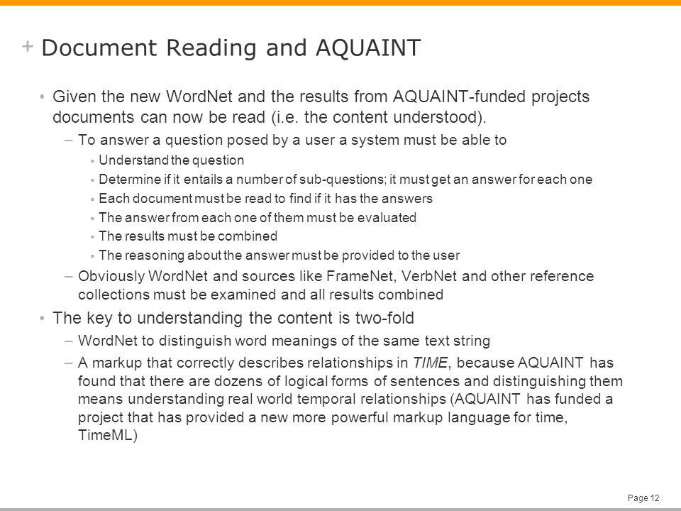 + Page 12 Document Reading and AQUAINT Given the new WordNet and the results from AQUAINT-funded projects documents can now be read (i.e.