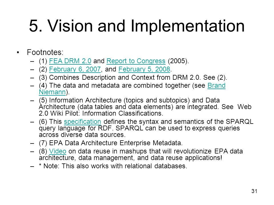 31 5. Vision and Implementation Footnotes: –(1) FEA DRM 2.0 and Report to Congress (2005).FEA DRM 2.0Report to Congress –(2) February 6, 2007, and Feb