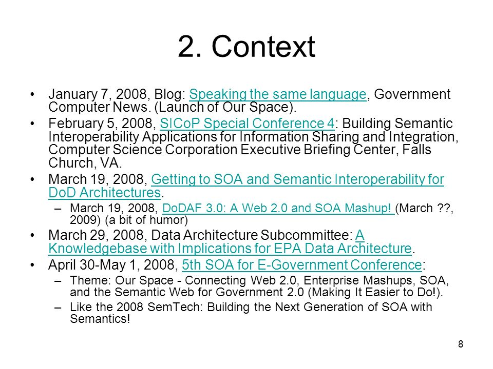 8 2. Context January 7, 2008, Blog: Speaking the same language, Government Computer News. (Launch of Our Space).Speaking the same language February 5,