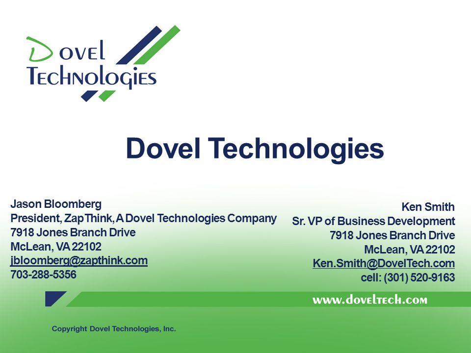 Dovel Technologies Ken Smith Sr. VP of Business Development 7918 Jones Branch Drive McLean, VA 22102 Ken.Smith@DovelTech.com cell: (301) 520-9163 Ken.
