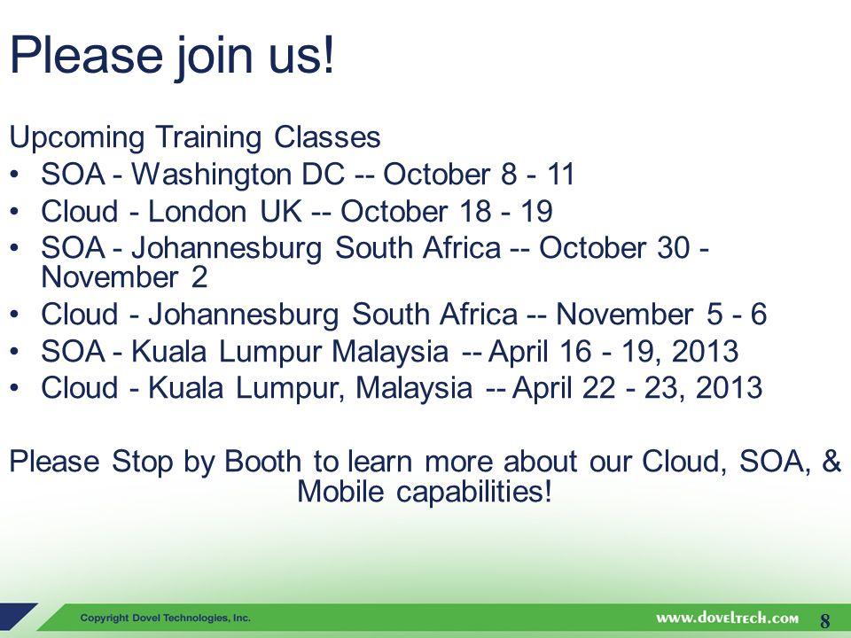 Upcoming Training Classes SOA - Washington DC -- October 8 - 11 Cloud - London UK -- October 18 - 19 SOA - Johannesburg South Africa -- October 30 - N