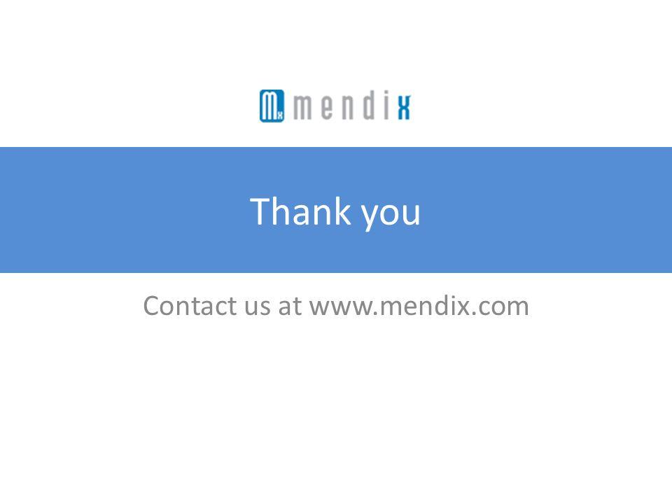 Thank you Contact us at www.mendix.com