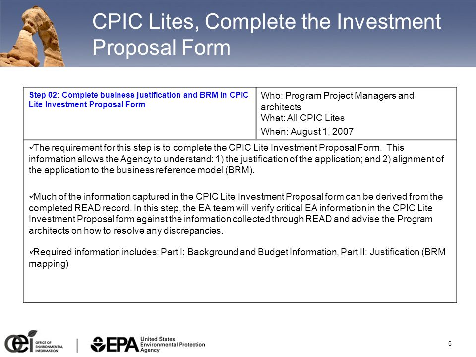 6 CPIC Lites, Complete the Investment Proposal Form Step 02: Complete business justification and BRM in CPIC Lite Investment Proposal Form Who: Progra