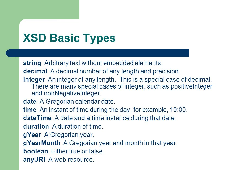 XSD Basic Types string Arbitrary text without embedded elements.