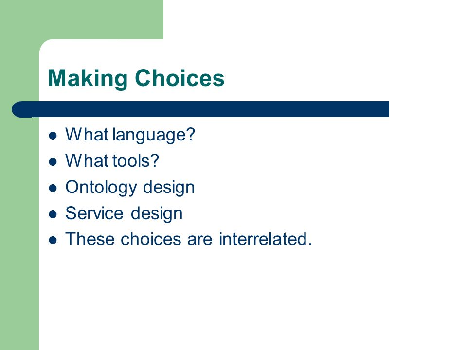 Making Choices What language. What tools.