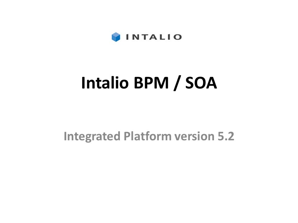 Intalio BPM / SOA Integrated Platform version 5.2