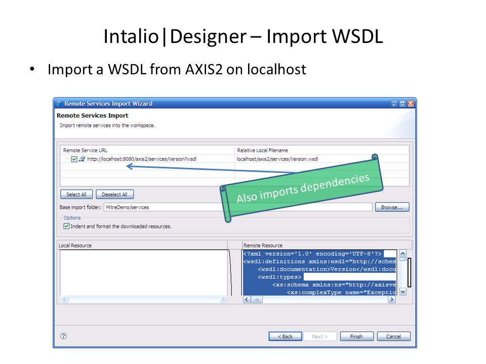 Intalio|Designer – Import WSDL Import a WSDL from AXIS2 on localhost Also imports dependencies