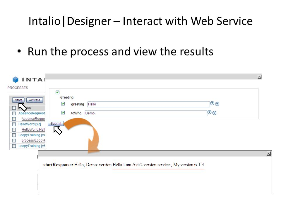 Intalio|Designer – Interact with Web Service Run the process and view the results