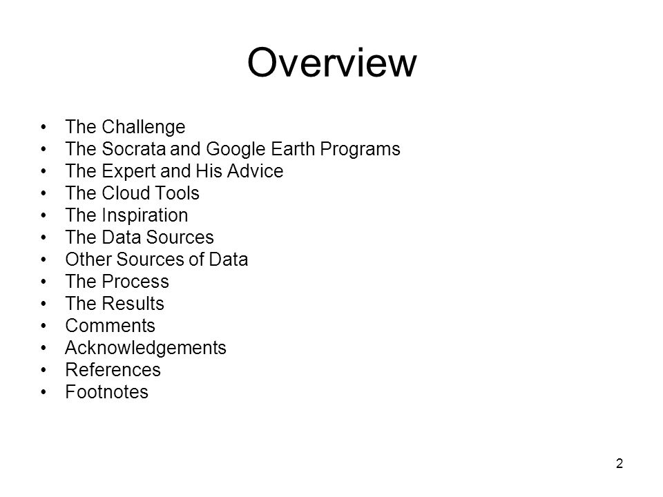 2 Overview The Challenge The Socrata and Google Earth Programs The Expert and His Advice The Cloud Tools The Inspiration The Data Sources Other Sources of Data The Process The Results Comments Acknowledgements References Footnotes