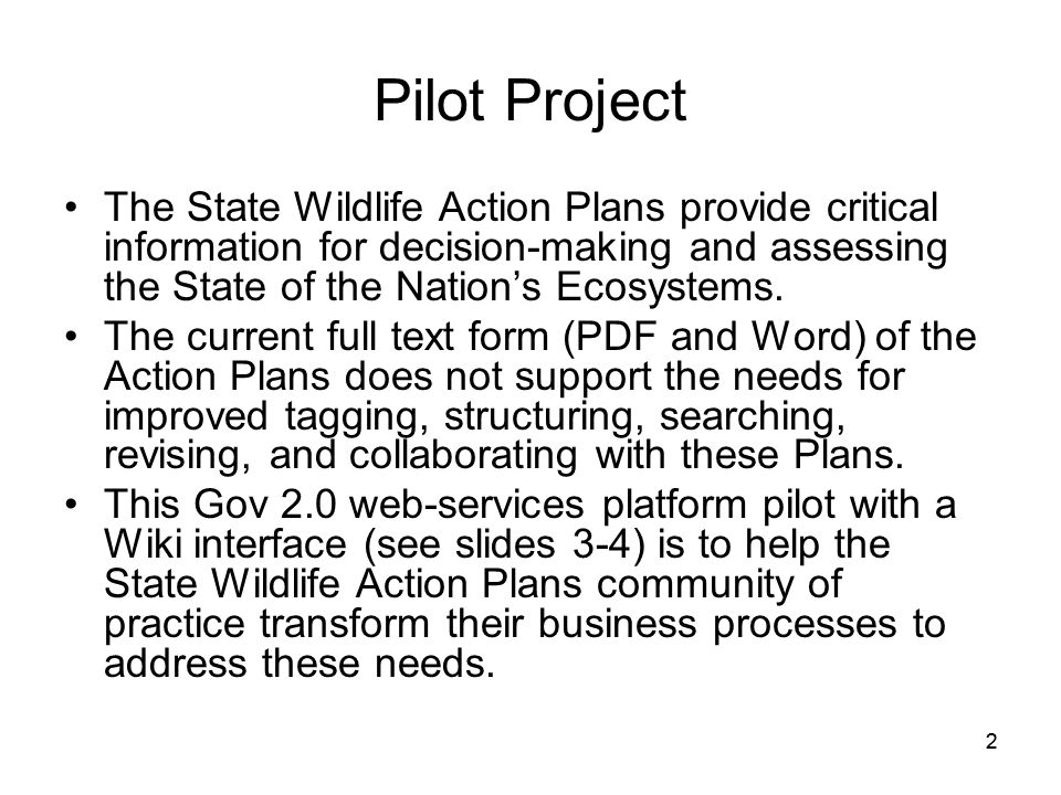 22 Pilot Project The State Wildlife Action Plans provide critical information for decision-making and assessing the State of the Nations Ecosystems.