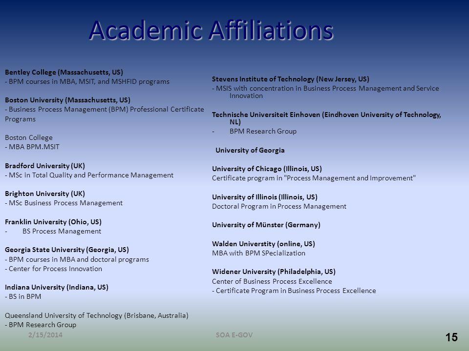 15 Academic Affiliations Bentley College (Massachusetts, US) - BPM courses in MBA, MSIT, and MSHFID programs Boston University (Massachusetts, US) - B