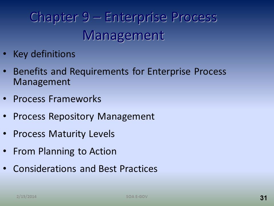 31 Chapter 9 – Enterprise Process Management Key definitions Benefits and Requirements for Enterprise Process Management Process Frameworks Process Re